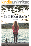 If I Had Said: a novel