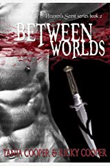Between Worlds: Heaven's Scent series book 2 Kindle Edition