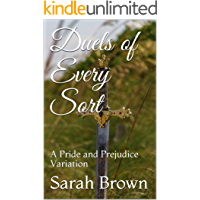 Duels of Every Sort: A Pride and Prejudice Variation
