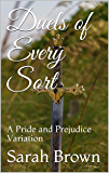 Duels of Every Sort: A Pride and Prejudice Variation (English Edition)