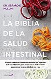 La biblia de la salud intestinal (Colección Vital): Activa tu metabolismo, restablece tu flora interna y pierde peso para siempre