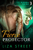 Fierce Protector (Sierra Pride Book 3)