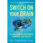 Switch On Your Brain: The Key to Peak Happiness, Thinking, and Health (English Edition)