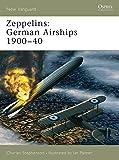 Zeppelins: German Airships 1900–40 (New Vanguard)