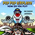Pop-Pop Airplane, How Do You Fly? (Adventures of Pop-Pop Airplane) (Adventures of Pop-Pop Airplane, 1)