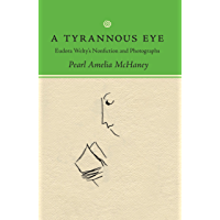 A Tyrannous Eye: Eudora Welty's Nonfiction and Photographs book cover