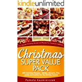 Christmas Super Value Pack – 600 Christmas Recipes – Dinners, Desserts, Pies, Candy and Cookies For The Holiday Season (The U
