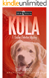 Kula: The Famous Surfing Dog (Surfing Detective Mystery Series Book 3)
