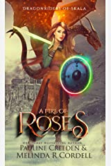 A Fire of Roses (Dragonriders of Skala Book 2)