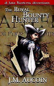The Royal Bounty Hunter (A Jake Hawking Short Adventure Book 2)