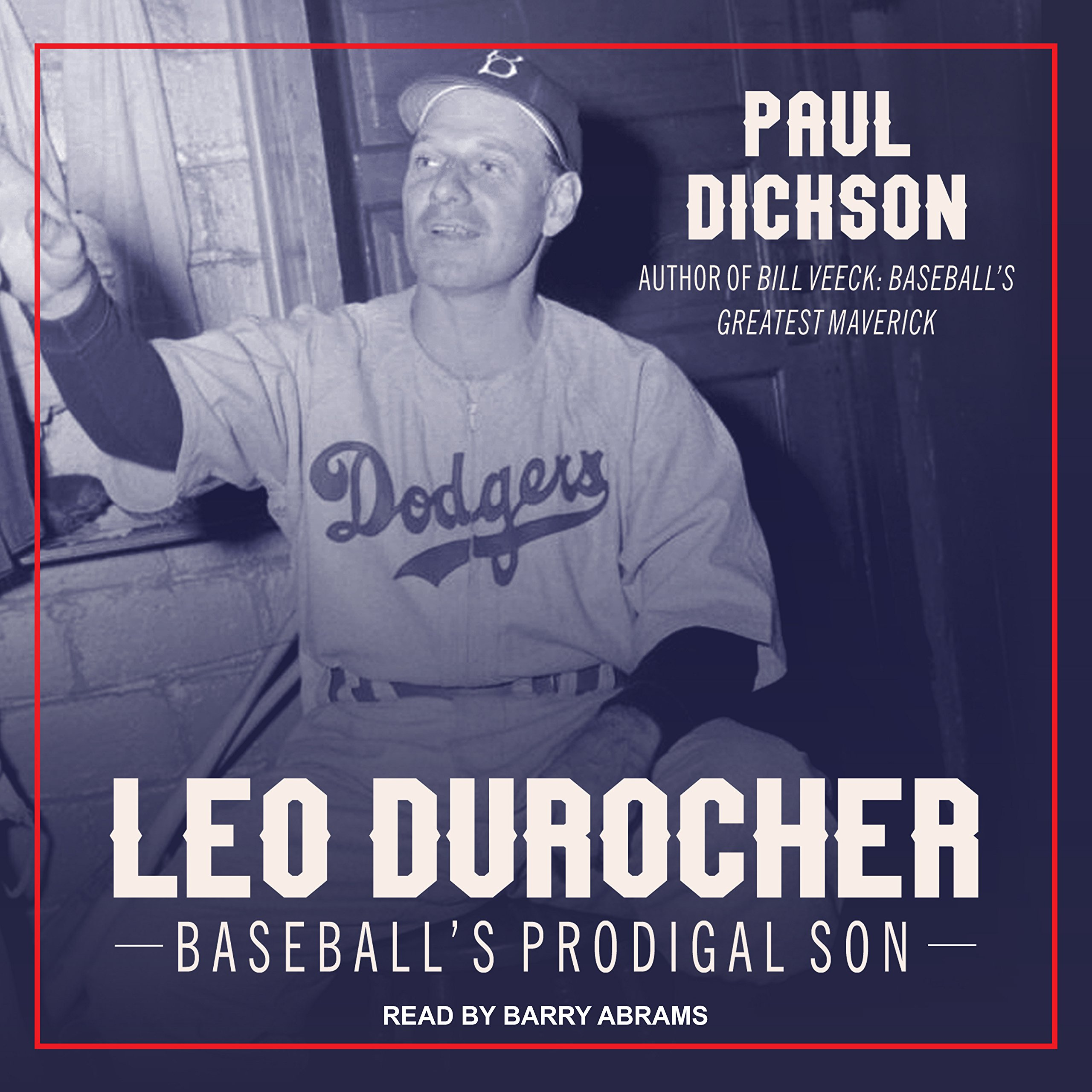 Leo Durocher: Baseballs Prodigal Son: Amazon.es: Dickson ...