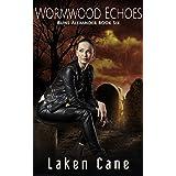 Wormwood Echoes (Rune Alexander Book 6)