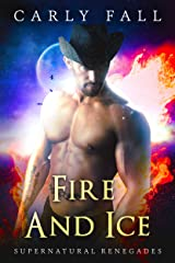 Fire and Ice (A Paranormal / Military Romance) (Supernatural Renegades Book 6) Kindle Edition