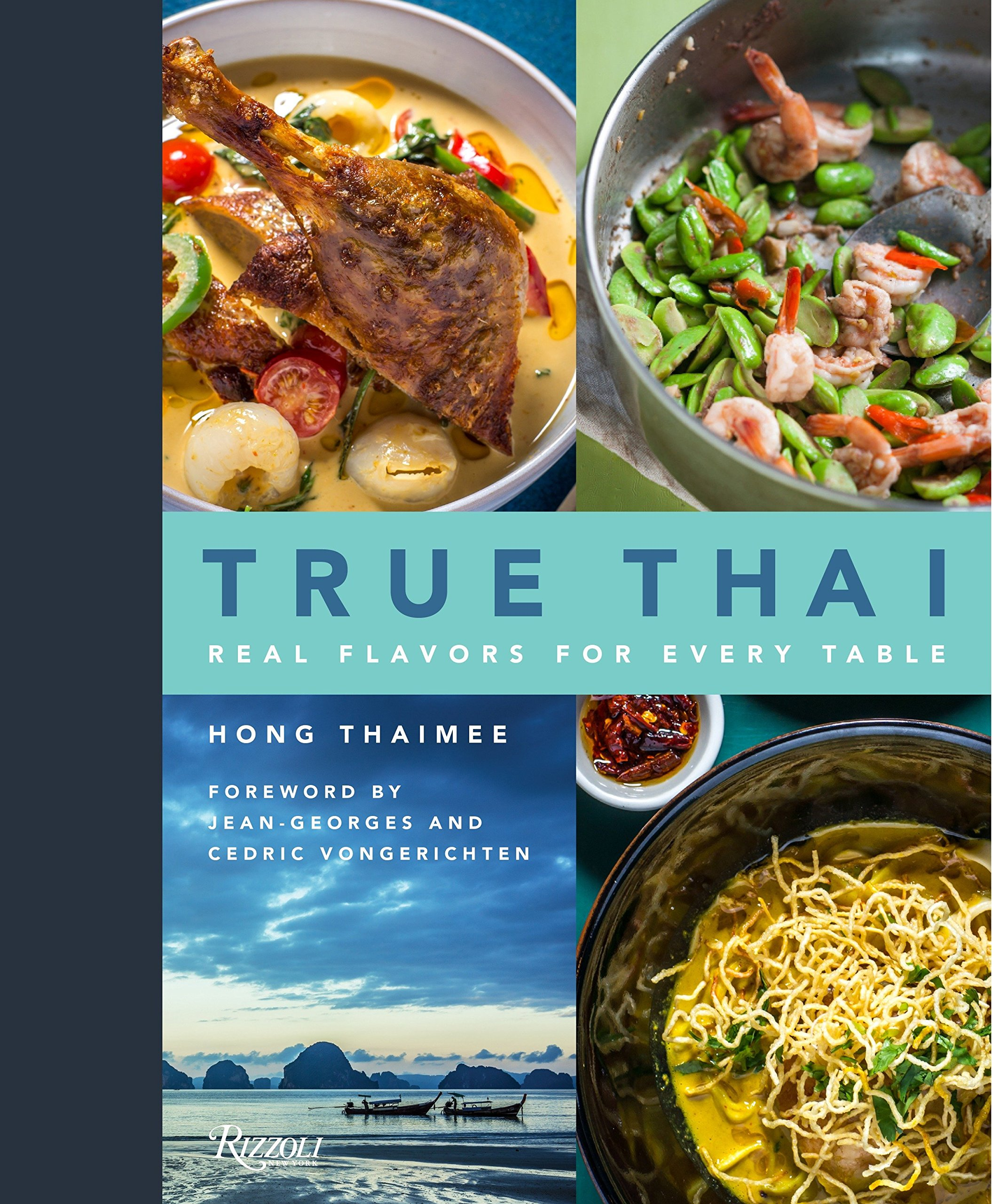 True Thai: Real Flavors for Every Table: Hong Thaimee, Jean-Georges ...