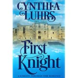 First Knight: Lighthearted Time Travel Romance (A Knights Through Time Romance Book 6)