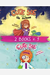 """Kids Bedtime Books """"Cutie Sue and the Darkness"""" & """"Cutie Sue Fights the Germs"""": 2 in 1 Book About Sleep Alone, Health and Personal Hygiene Kindle Edition"""