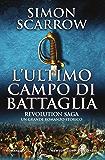Revolution Saga. L'ultimo campo di battaglia