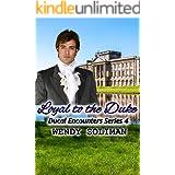 Loyal to the Duke: Ducal Encounters Series 4 Vol 5