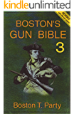Boston's Gun Bible (Series 3: chapters 31-46 of 46)
