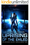 Uprising of the Exiled (Splintered Galaxy Book 2)