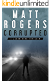 Corrupted: A Jason King Thriller (Jason King Series Book 5)