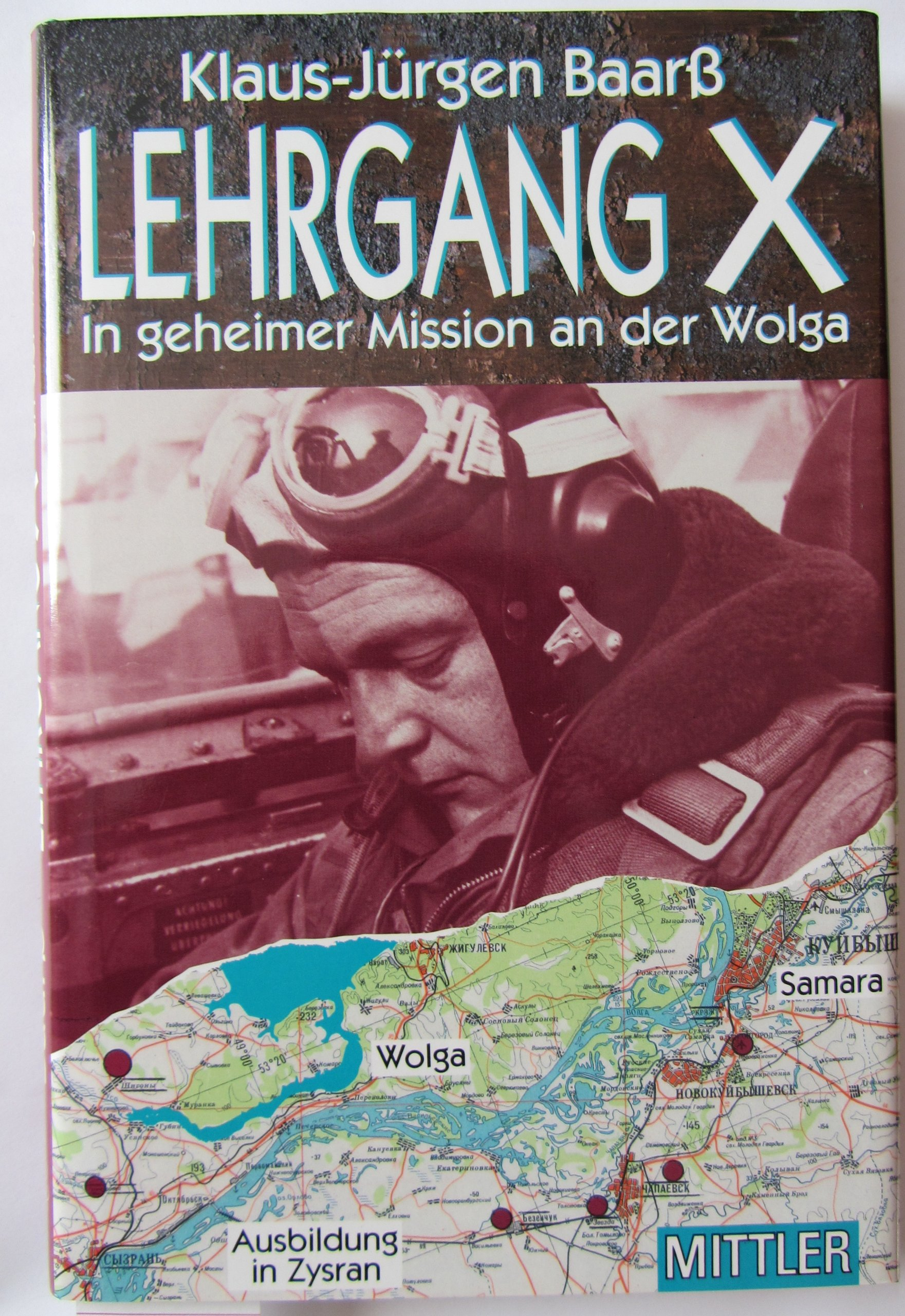 Lehrgang X: In geheimer Mission an der Wolga