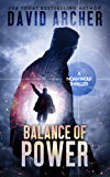Balance of Power - An Action Thriller Novel (A Noah Wolf Novel, Thriller, Action, Mystery Book 7)