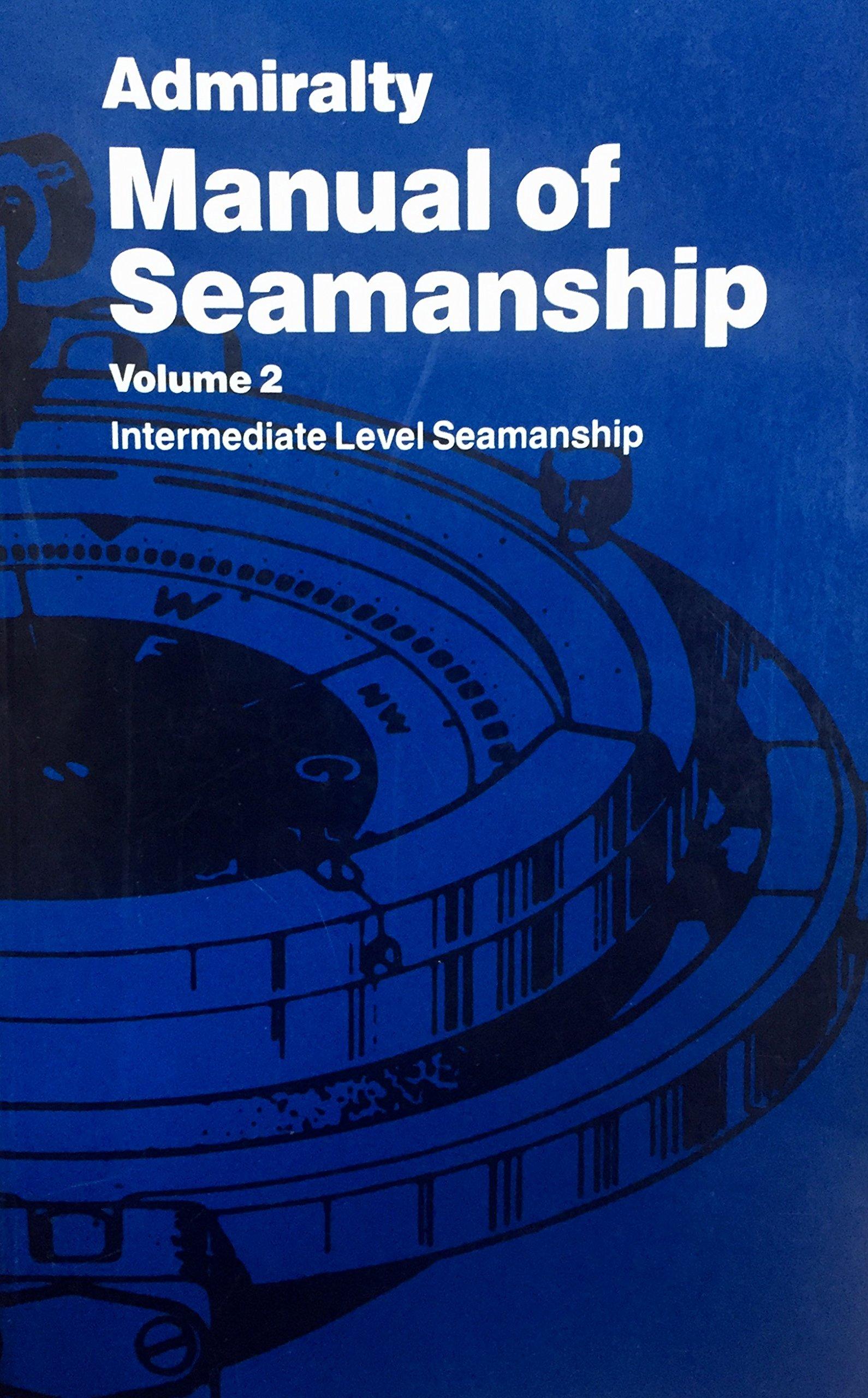 Admiralty Manual of Seamanship: v. 2 (B.R.67 (2) S.): Amazon.co.uk: Navy  Dept.: 9780117723450: Books