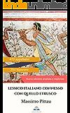 LESSICO ITALIANO CONNESSO CON QUELLO ETRUSCO: Nuova edizione ampliata e migliorata (STUDI ETRUSCHI Vol. 9)