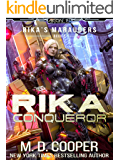 Rika Conqueror: A Tale of Mercenaries, Cyborgs, and Mechanized Infantry (Aeon 14: Rika's Marauders Book 7)