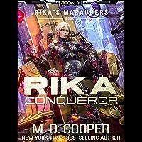 Rika Conqueror: A Tale of Mercenaries, Cyborgs, and Mechanized Infantry (Aeon 14: Rika's Marauders Book 7) (English Edition)