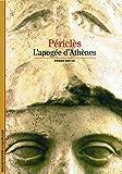 Périclès : L'apogée d'Athènes