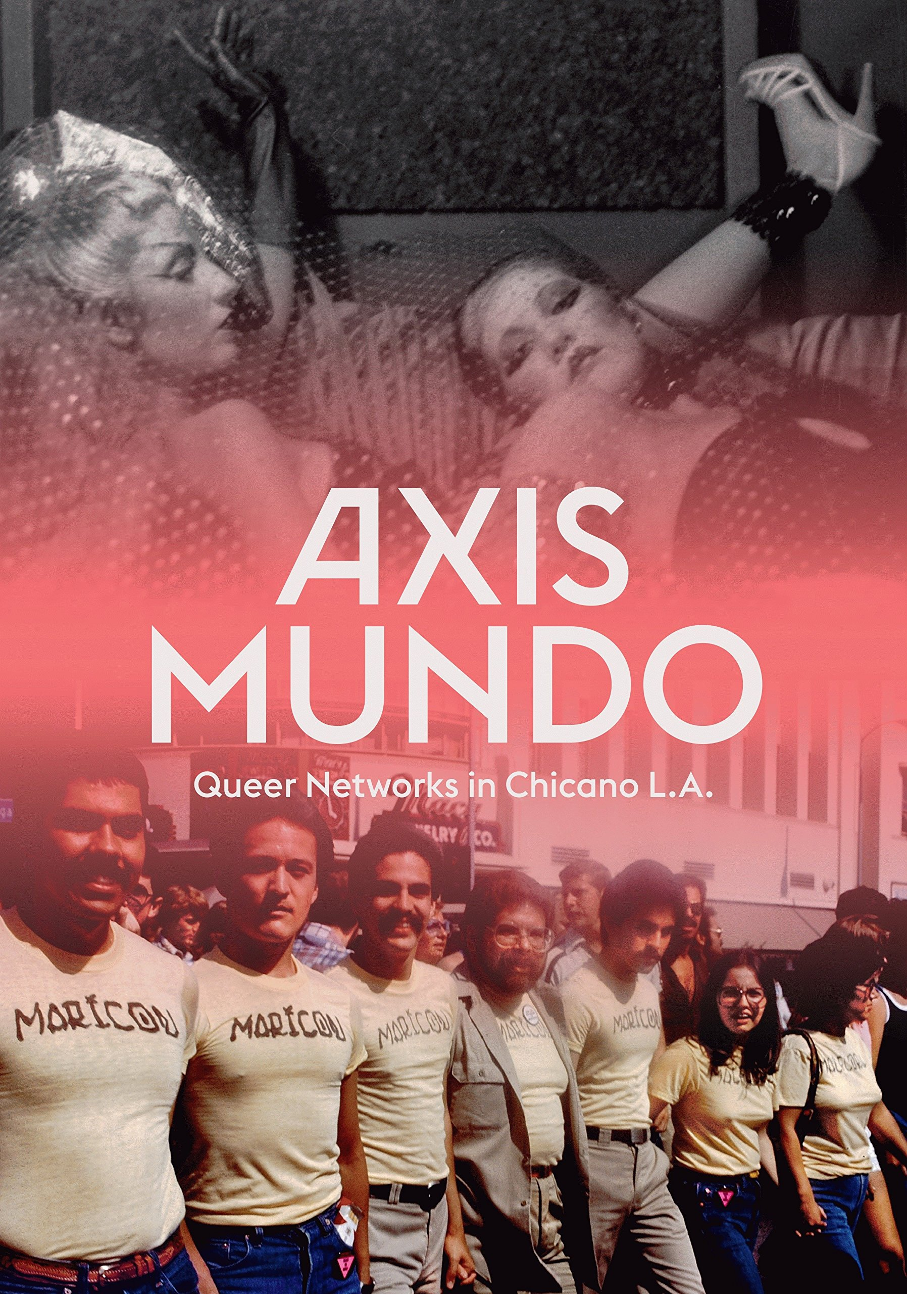 Image result for Axis Mundo: Queer Networks in Chicano L.A.