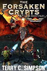 The Forsaken Crypts: A LitRPG Saga (The Frost Files Book 2) Kindle Edition