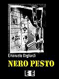 Nero pesto: Terroristi, delitti e perversioni nella Roma violenta degli anni '70 (Giallo, Thriller & Noir)