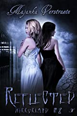 Reflected: A Mirrorland Novel Kindle Edition