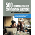 500 Grammar Based Conversation Questions (English Edition)