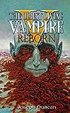 The Oldest Living Vampire Reborn (The Oldest Living Vampire Saga Book 5)