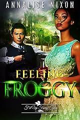 Feeling Froggy: F'd Up Fairy Tale (F'd Up Fairytales Book 0) Kindle Edition