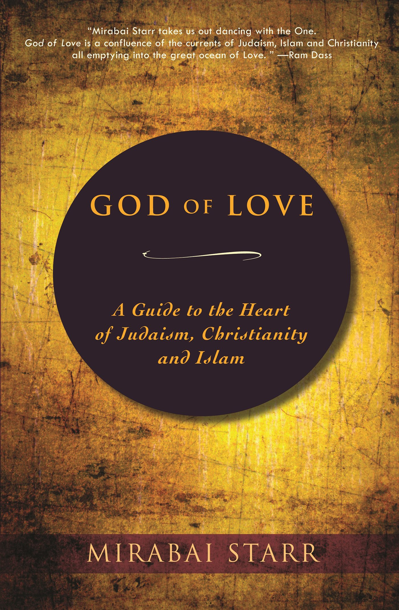 Read Online God of Love: A Guide to the Heart of Judaism, Christianity and Islam ebook