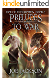 Preludes to War (Eve of Redemption Book 6)