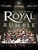 WWE: The True Story of the Royal Rumble