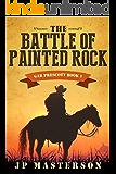 The Battle of Painted Rock (Gar Prescott Book 1)