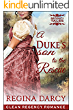 A Duke's son to the rescue (Regency Romance) (Regency Tales Book 4)