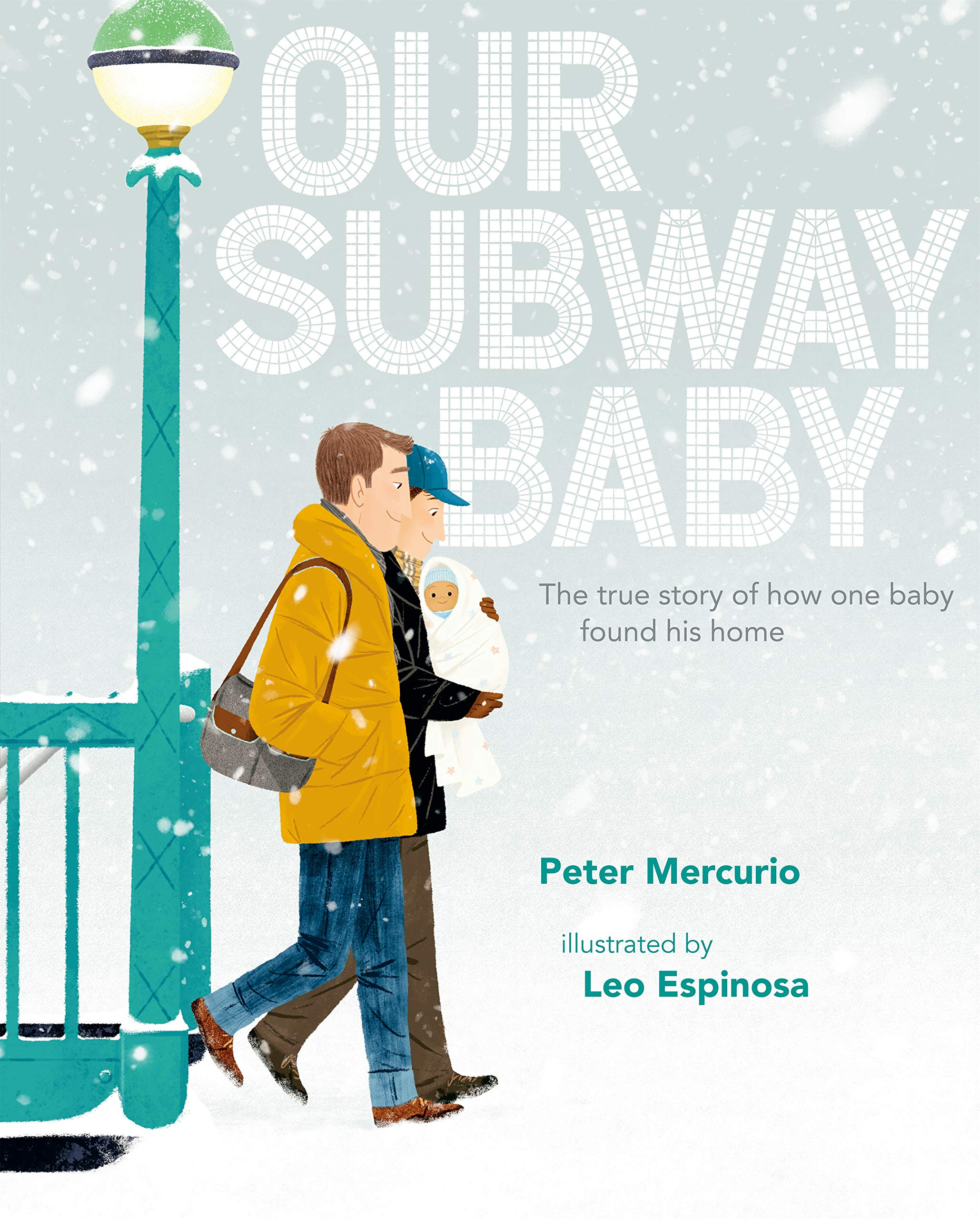 Our Subway Baby: Mercurio, Peter, Espinosa, Leo: 9780525427544: Amazon.com:  Books