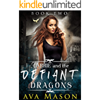 Carrie and the Defiant Dragons: A Dark, Paranormal RH (Fated Mates Book 2)