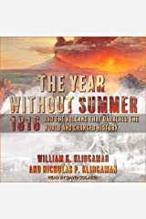 The Year Without Summer: 1816 and the Volcano That Darkened the World and Changed History Audible Audiobook