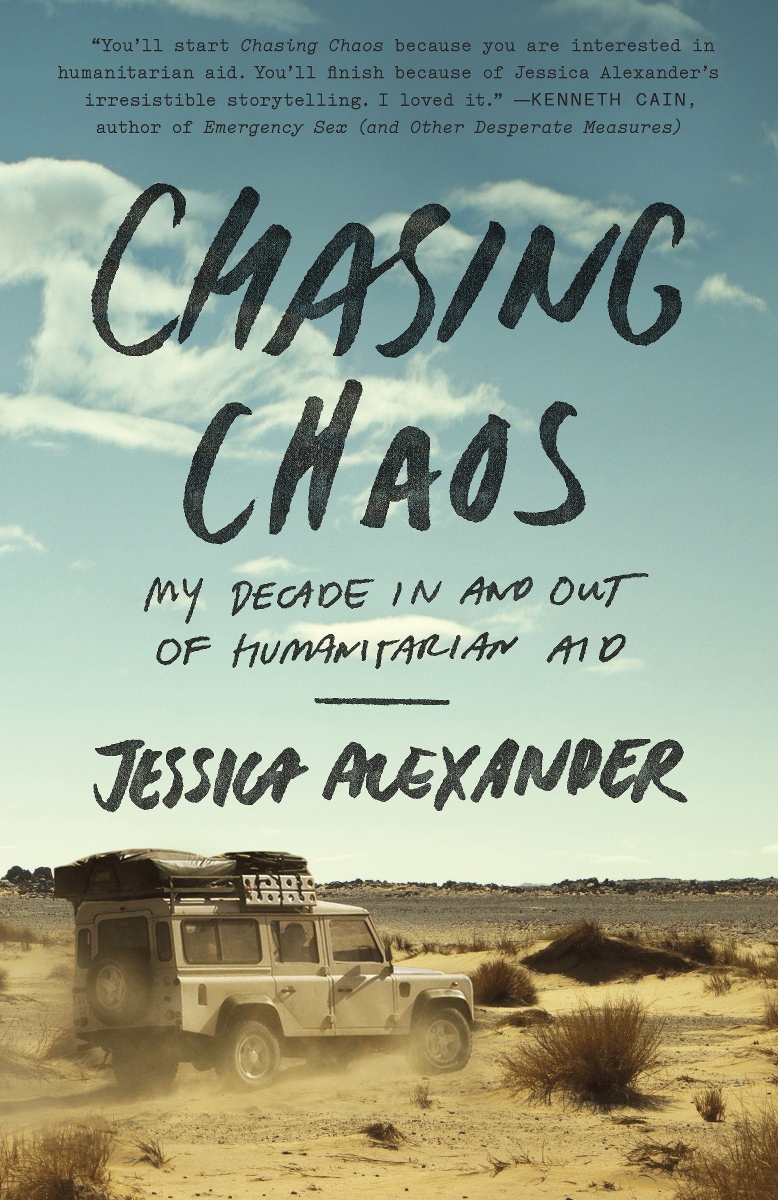 Chasing Chaos: My Decade In and Out of Humanitarian Aid: Jessica ...