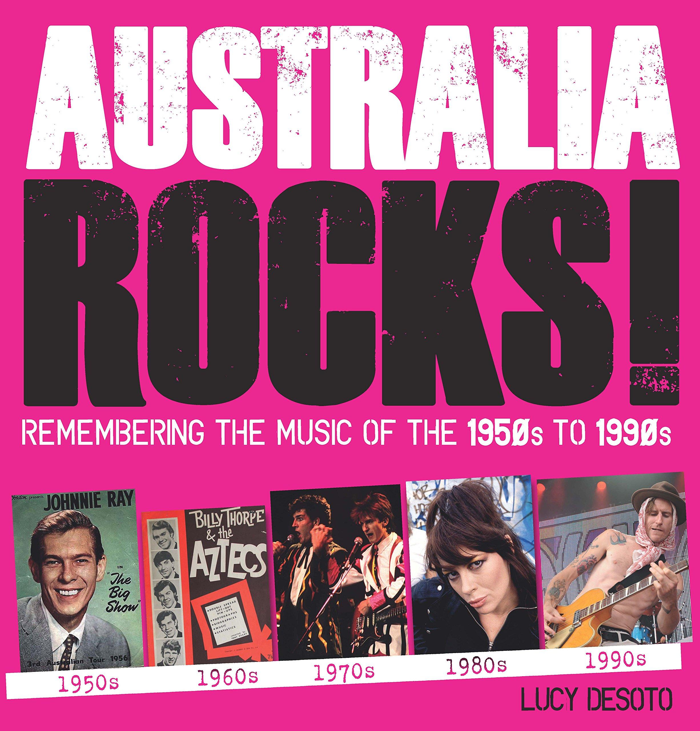 Australia Rocks: Remembering the Music of the 1950s to 1990s pdf epub