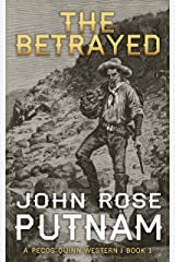 The Betrayed: A Pecos Quinn Western - Book 1 Kindle Edition